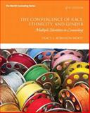 The Convergence of Race, Ethnicity, and Gender : Multiple Identities in Counseling, Robinson-Wood, Tracy, 0132615630