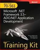 Microsoft .NET Framework 3.5 Kit : ADO.NET Application Development (Exam 70-561), Wildermuth, Shawn and Blomsma, Mark, 0735625638