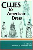 Clues to American Dress, E. F. Hartley, 0913515639
