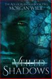 Veiled Shadows, Morgan Wylie, 0989305635