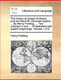 The History of Joseph Andrews, and His Friend Mr Abraham Adams by Henry Fielding, Two Volumes in One Embellished with Superb Engravings, Henry Fielding, 114067563X
