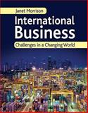 International Business : Challenges in a Changing World, Morrison, Janet, 1403945632