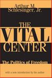 The Vital Center (Large Print) : The Politics of Freedom, Schlesinger, Arthur, Jr., 1412855632