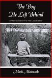 The Boy He Left Behind, Mark Matousek, 1492745634