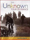 The Unknown Tour de France, Les Woodland, 1892495635