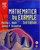 Mathematica by Example, Abell, Martha L. and Braselton, James P., 0120415631