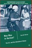 Mau Mau in Harlem? : The U. S. and the Liberation of Kenya, Horne, Gerald, 0230615635
