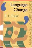 Language Change, R. L. Trask, 0415085632