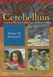 The Cerebellum : Language, Movement, and Attention, Broussard, Dianne M., 1118125630