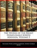 The Works of the Right Honourable Joseph Addison, Richard Hurd and Joseph Addison, 1144555639