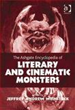 Encyclopedia of Literary and Cinematic Monsters, Weinstock, Jeffrey, 1409425630