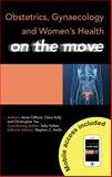 Obstetrics, Gynaecology and Women's Health on the Move, Clifford, Amie and Yau, Christopher, 1444145630