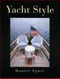 Yacht Style : Design and Decor Ideas for Your Boat, Spurr, Daniel, 0070605637