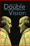 Double Vision : Moral Philosophy and Shakespearean Drama, Zamir, Tzachi, 0691125635