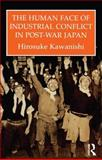 The Human Face of Industrial Conflict in Japan 9780710305633