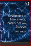 Explorations in Neurosciences Psychology and Religion, Seybold, Kevin S., 0754655636