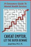 Caveat Emptor Let the Buyer Beware, . Joseph Bono, 1425945635