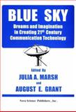 Blue Sky : Dreams and Imagination in Creating 21st Century Communication Technology, , 156072563X