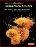 A Practical Guide to Human Cancer Genetics, Hodgson, Shirley V. and Maher, Eamonn R., 052168563X