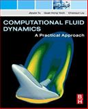 Computational Fluid Dynamics : A Practical Approach, Tu, Jiyuan and Liu, Chaoqun, 0750685638
