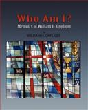 Who Am I? Memoirs of William H Oppliger, William Oppliger, 1456485636