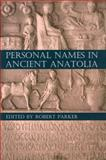 Personal Names in Ancient Anatolia, , 0197265634