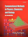 Computational Methods in Physics, Chemistry and Biology : An Introduction, Paul Harrison, 0471495638