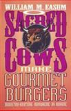 Sacred Cow Make Gourmet Hamburgers, William M. Easum, 0687005639