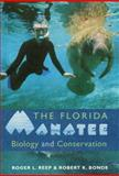 The Florida Manatee, Roger L. Reep and Robert K. Bonde, 0813035635