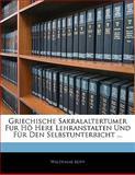 Griechische Sakralaltertumer Fur Hö Here Lehranstalten Und Für Den Selbstunterricht ..., Waldemar Kopp, 1141245639
