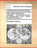 A Catalogue of Scarce and Valuable Books, Christopher Bateman, 1170405630