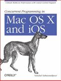 Concurrent Programming in Mac OS X and IOS : Unleash Multicore Performance with Grand Central Dispatch, Nahavandipoor, Vandad, 1449305636