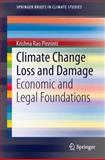 Climate Change Loss and Damage : Economic and Legal Foundations, Pinninti, Krishna Rao, 3642395635