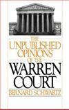 The Unpublished Opinions of the Warren Court, Schwartz, Bernard, 0195035631