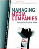 Managing Media Companies : Harnessing Creative Value, Aris, Annet and Bughin, Jacques, 0470015632