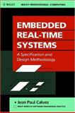 Embedded Real-Time Systems : A Specification and Design Methodology, Calvez, Jean-Paul, 0471935638