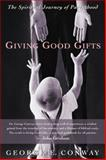 Giving Good Gifts, George E. Conway, 0664225632