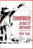 Ethnonationalism - the Quest for Understanding, Connor, Walker, 0691025630
