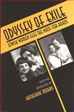 Odyssey of Exile : Jewish Women Flee the Nazis for Brazil, , 0814325637