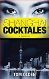 Shanghai Cocktales, Tom Olden, 1497505631