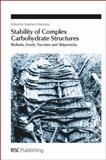 Stability of Complex Carbohydrate Structures : Biofuels, Foods, Vaccines and Shipwrecks, RSC Publishing Staff, 1849735638