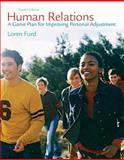 Human Relations : A Game Plan for Improving Personal Adjustment, Ford, Loren, 0132275635