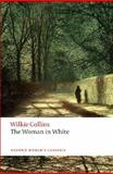 The Woman in White, Wilkie Collins, 0199535639