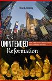 The Unintended Reformation, Brad S. Gregory, 0674045637