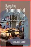 Managing Technological Change : A Strategic Partnership Approach, Haddad, Carol Joyce, 0761925635