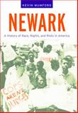 Newark : A History of Race, Rights, and Riots in America, Mumford, Kevin, 0814795633