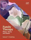 Family Therapy : History, Theory, and Practice, Gladding, Samuel T., 0131725637