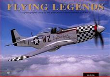 Flying Legends : A Photographic Study of the Great Piston Combat Aircraft of WW II, Dibbs, John M., 0760305633