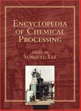 Encyclopedia of Chemical Processing, , 0824755634