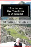 How to See the World in a Weekend, Christine Krzyszton, 1477615636